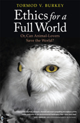 Click for a large cover of ETHICS FOR A FULL WORLD.